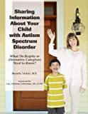 Sharing Information about Your Child with Autism Spectrum Disorder, Beverly Vicker, 1931282404