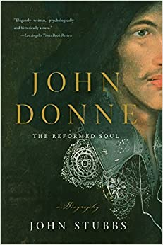 John Donne: The Reformed Soul: A Biography by John Stubbs (2008-11-17)
