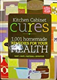 Bottom Line Kitchen Cabinet Cures 1001 Homemade Remedies for You Health