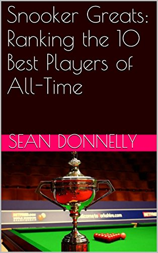 Snooker Greats: Ranking the 10 Best Players of All-Time (Best Snooker Player Of All Time)