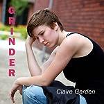 Grinder | Claire E. Garden