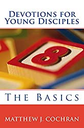 Devotions for Young Disciples: The Basics