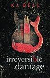 Irreversible Damage (Irreparable) (Volume 2)