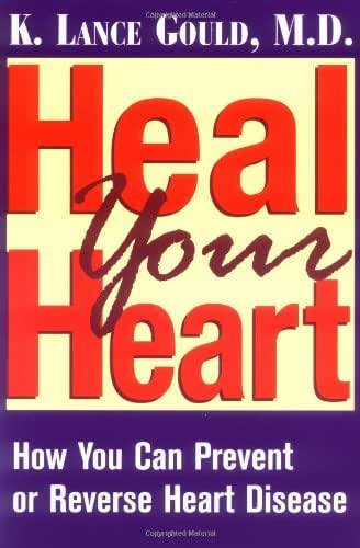 Heal Your Heart: How You Can Prevent or Reverse Heart Disease