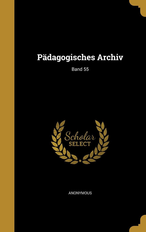 Padagogisches Archiv; Band 55 (German Edition) ebook