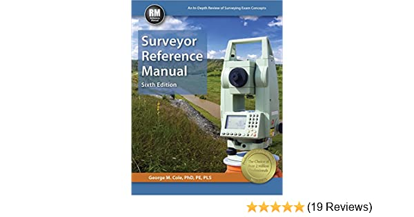 Surveyor reference manual 6th ed george m cole phd pe pls surveyor reference manual 6th ed george m cole phd pe pls 9781591264859 amazon books fandeluxe Gallery