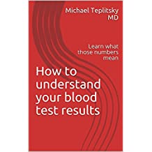 How to understand your blood test results: Learn what those numbers mean