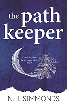The Path Keeper (The Path Keeper Series Book 1) by [Simmonds, N.J.]