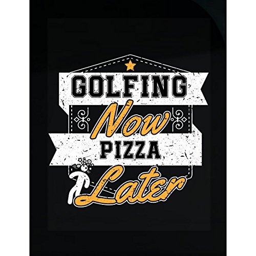 Golfing Now Pizza Later - Sticker (Gourmet Golfing Gift)