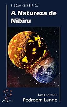 A Natureza de Nibiru por [Lanne, Pedroom]