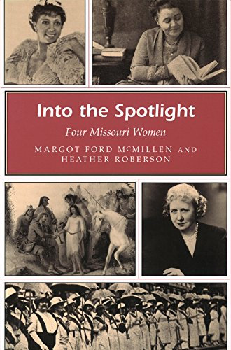 Into the Spotlight: Four Missouri Women (Missouri Heritage Readers)