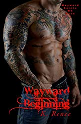 Wayward Beginning (Wayward Saints MC Book 3)