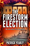 img - for The Firestorm Election book / textbook / text book