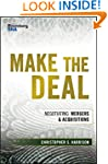 Make the Deal: Negotiating Mergers an...