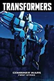 Transformers Volume 7: Combiner Wars--First Strike (Transformers Robots in Disguise Tp)