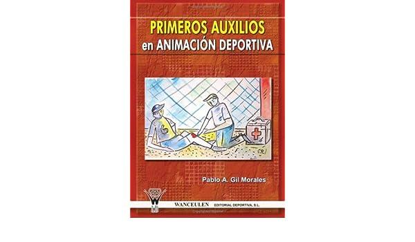 Primeros Auxilios En Animación Deportiva: Amazon.es: Unknown: Libros