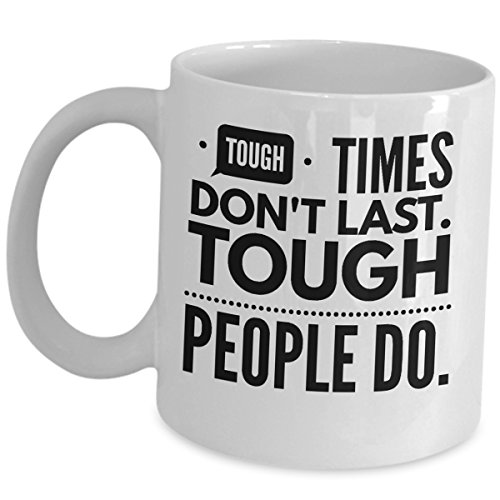 Funny Administrative Professional Gifts - Tough Times Dont Last Tough People Do - Coffee Mug Gift Admin Assistant Day Sarcasm Coworker Employee Appreciation Office Tea Cup Mugs
