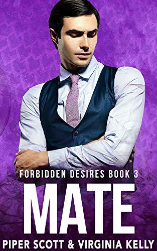 Mate (Forbidden Desires Book 3)