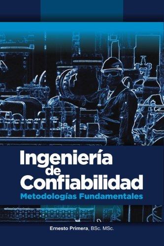 Ingeneria de Confiabilidad: Metodologias Fundamentales (Spanish Edition) [Ernesto Primera] (Tapa Blanda)
