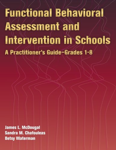 Functional Behavioral Assessment And Intervention in Schools: A Practitioner's Guide (Book and CD)