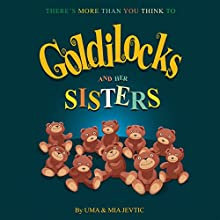 Goldilocks and Her Sisters Audiobook by Uma Jevtic, Mia Jevtic Narrated by Anne Beech