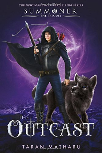 The Outcast: Prequel to the Summoner Trilogy [Matharu, Taran] (Tapa Dura)