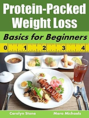 Protein-Packed Weight Loss: Basics for Beginners (Food Matters Book 31)