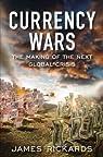 Currency Wars par Rickards