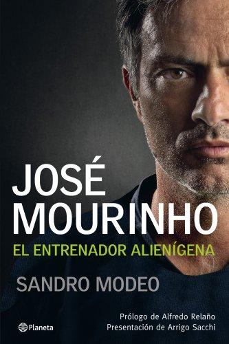 Descargar Libro José Mourinho: El Entrenador Alienígena ) Sandro Modeo