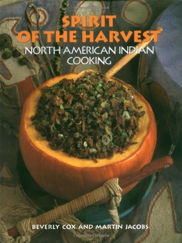 Spirit of the Harvest: North American Indian Cooking by Beverly Cox