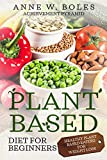 PLANT BASED DIET FOR BEGINNERS: HEALTHY PLANT BASED EATING FOR WEIGHT LOSS