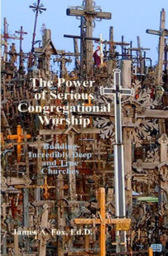 The Power of Serious Congregational Worship