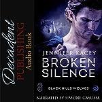 Broken Silence: Black Hills Wolves, Book 42 | Jennifer Kacey