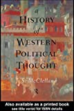 History of Western Political Thought, J. S. McClelland, 0415119626
