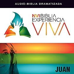 Experiencia Viva: Juan (Dramatizada) [John: The Bible Experience (Dramatized)]