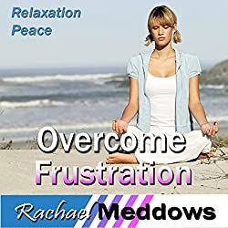 Overcome Frustration Hypnosis