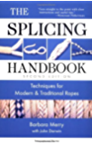 The Splicing Handbook: Techniques for Modern and Traditional Ropes, Second Edition