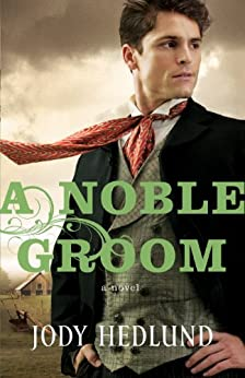 A Noble Groom (Michigan Brides Collection Book 2) by [Hedlund, Jody]