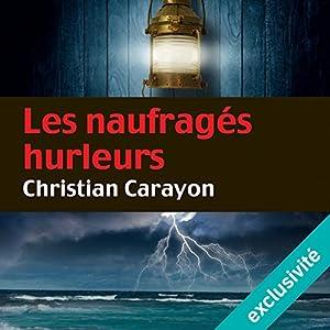 Les naufragés hurleurs (Martial de la Boissière 2) Hörbuch