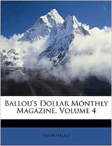 Ballou s dollar monthly magazine volume 4 anonymous 9781173067908