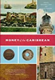 img - for Money of the Caribbean (Proceedings of the Coinage of the Americas Conference) book / textbook / text book