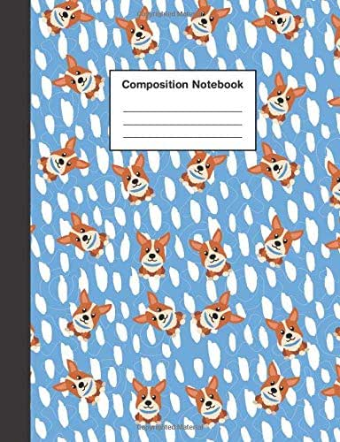 Composition Notebook: Wide Ruled Cute Corgi Journal & Exercise Book for Boys & Girls, Teens, Kids, Primary School Students for Home or School
