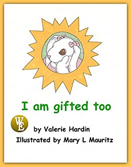 I am Gifted Too by [Hardin, Valerie]