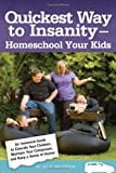 Quickest Way to Insanity - Homeschool Your Kids, Julie Anderson, 0578036053