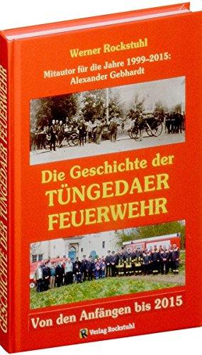 Die Geschichte der Tüngedaer Feuerwehr: Von den Anfängen bis 2015
