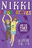 Nikki Powergloves and the Power Trappers (The Adventures of Nikki Powergloves Book 3)