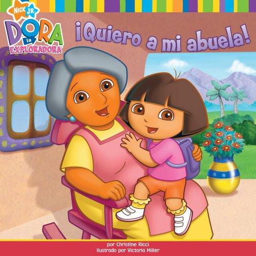¡Quiero a mi abuela! (I Love My Abuela!) (Dora la Exploradora/Dora the Explorer) (Spanish Edition) pdf epub