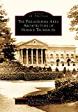 The Philadelphia Area Architecture of Horace Trumbauer, Rachel Hildebrandt and Old York Road Historical Society, 0738562971
