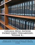 Collana Degli Antichi Storici Greci Volgarizzati, Volume 4..., Dione Cassio and Marcello Adriani, 1247190099