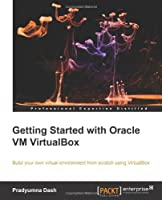 Getting Started with Oracle VM VirtualBox Front Cover